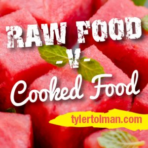 Raw Foods vs Cooking Food - Making Choices That Are Suited To Your Body And Lifestyle
