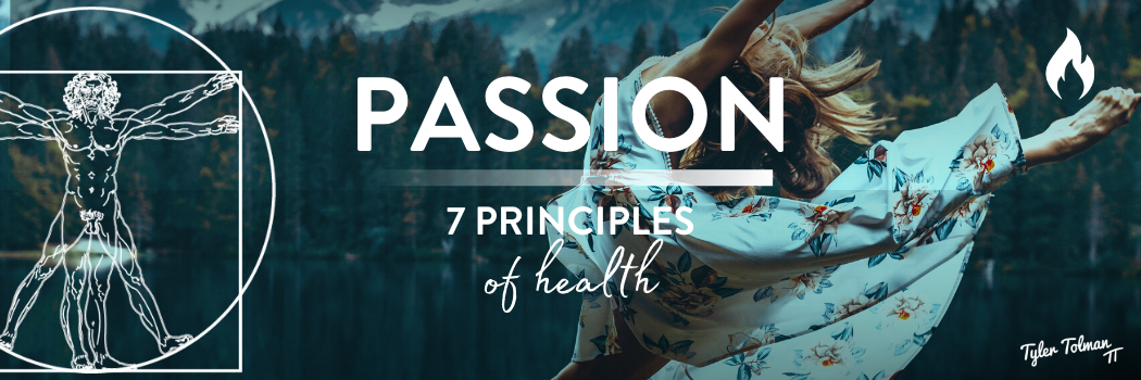 passion | 7 principles of health